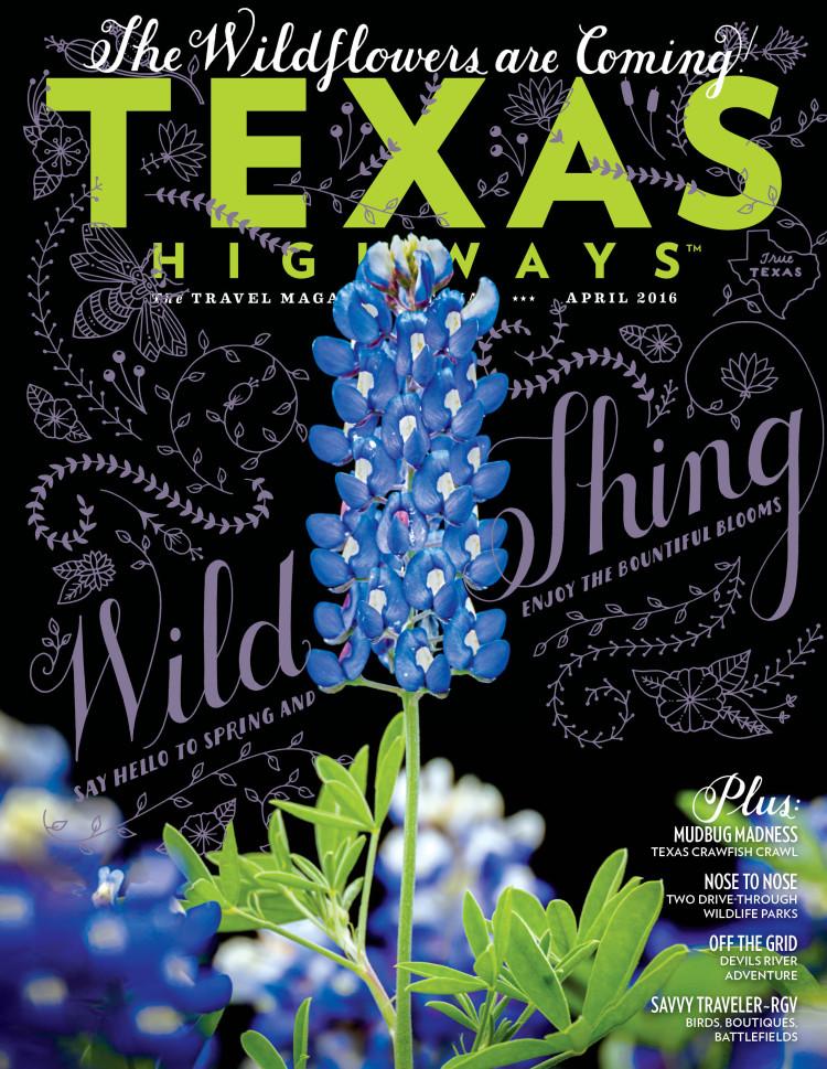 Texas Highways magazine, April 2016